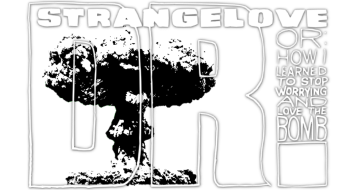 dr-strangelove-or-how-i-learned-to-stop-worrying-and-love-th-51dc52f3d583a